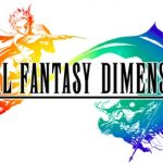 《Final Fantasy Dimensions》全章節攻略